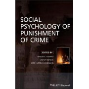Social Psychology of Punishment of Crime by Steffen Bieneck