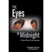 The Eyes of Midnight: A Time of Terror in East Tennessee