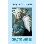 Chaotic Angels by Gwyneth Lewis