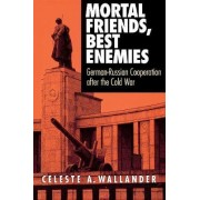 Mortal Friends, Best Enemies by Celeste A. Wallander