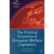 The Political Economy of European Welfare Capitalism by Colin Hay