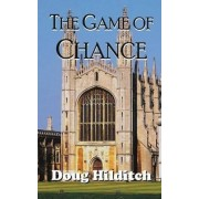 The Game of Chance by Doug Hilditch