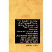 The Golden Decade of a Favored Town by Richard Glenn