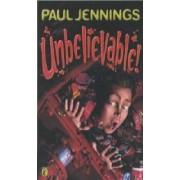 Unbelievable! by Paul Jennings