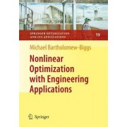 Nonlinear Optimization with Engineering Applications by Michael Bartholomew-Biggs
