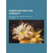 Human Nature and Conduct; An Introduction to Social Psychology by John Dewey