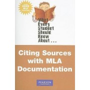 What Every Student Should Know About Citing Sources with MLA Documentation by Michael Greer