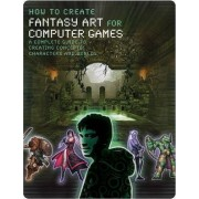 How to Create Fantasy Art for Computer Games by Bill Stoneham