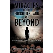 Miracles in the Forgotten Land and Beyond by Setan Lee