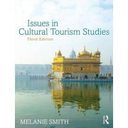 Issues in Cultural Tourism Studies by Melanie K. Smith