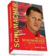 Michael Schumacher Dincolo De Maretie - James Allen