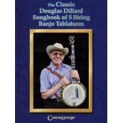 The Classic Douglas Dillard Songbook of 5-String Banjo Tablatures by Hastings Paul