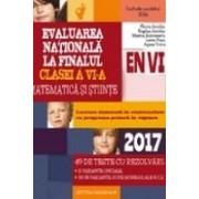 EVALUAREA NATIONALA 2017 LA FINALUL CLASEI A VI-A. MATEMATICA SI STIINTE. 49 DE TESTE CU REZOLVARI
