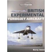 British Experimental Turbojet Aircraft by Barry Jones