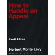 How to Handle an Appeal by Herbert Monte Levy