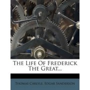 The Life of Frederick the Great... by Thomas Carlyle