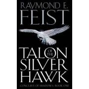 Talon of the Silver Hawk by Raymond E. Feist