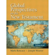 Global Perspectives on the New Testament by Mark Roncace