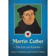 Martin Luther: The Life and Lessons