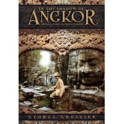 In the Shadow of Angkor - Unknown Temples of Ancient Cambodia by George Groslier