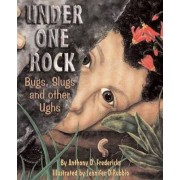 Under One Rock by Anthony D. Fredericks