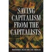Saving Capitalism from the Capitalists by Raghuram G. Rajan