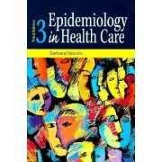 Epidemiology in Health Care by Barbara Valanis
