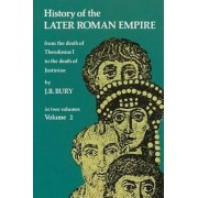 History of the Later Roman Empire: v. 2 by J. B. Bury