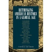 Rethinking American History in a Global Age by Thomas Bender
