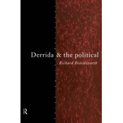 Derrida and the Political by Richard Beardsworth