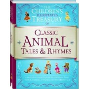 Illustrated Treasury of Classic Animal Tales & Rhymes