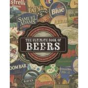 The Ultimate Book of Beers: With Over 400 Ales, Lagers, Stouts, & Craft Beers from Around the World