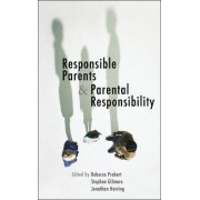 Responsible Parents and Parental Responsibility by Rebecca Probert