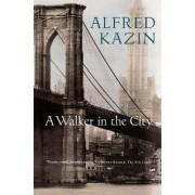 Walker in the City by Alfred Kazin