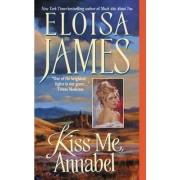 Kiss Me, Annabel by Eloisa James