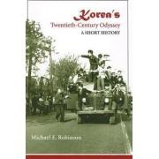 Korea's Twentieth-century Odyssey by Michael Edson Robinson