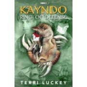 Kayndo Ring of Defense: Book 3 of the Kayndo Series- A Post-Apocalyptic, Survival, Adventure Novel