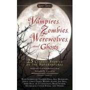 Vampires, Zombies, Werewolves and Ghosts by Barbara H Solomon