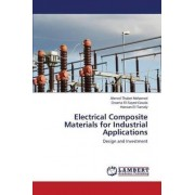 Electrical Composite Materials for Industrial Applications by Thabet Mohamed Ahmed