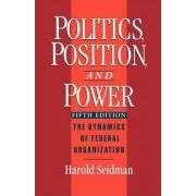 Politics, Position and Power by Harold Seidman