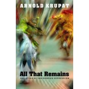 All That Remains by Arnold Krupat