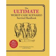 Ultimate Worst-case Scenario Survival Handbook by David Borgenicht
