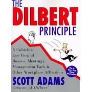 The Dilbert Principle by Scott Adams