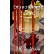 Extraordinary Gifts: A-Z Redemption: Volume One