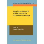 Learning-to-Write and Writing-to-Learn in an Additional Language by Rosa M. Manchon