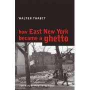 How East New York Became a Ghetto by Walter Thabit