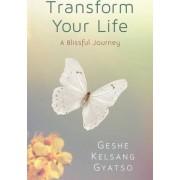 Transform Your Life by Geshe Kelsang Gyatso