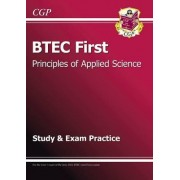 BTEC First in Principles of Applied Science Study and Exam Practice by CGP Books