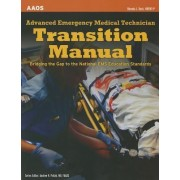 Advanced Emergency Medical Technician Transition Manual by American Academy of Orthopaedic Surgeons (Aaos)