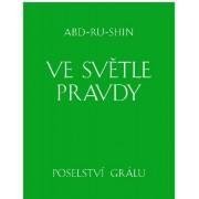 Ve světle Pravdy - Poselství Grálu - komplet 3 knihy(Abd-ru-shin)